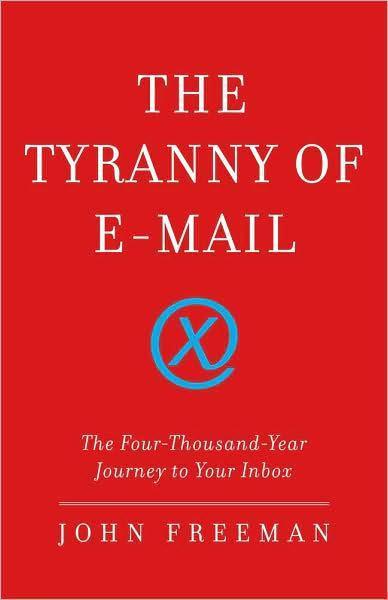 john freeman tyranny of email
